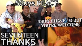 [FUNNY FANBOYS] SEVENTEEN - THANKS (5Guys MV REACT) - Stafaband