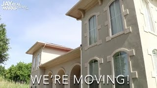 Jay Marks Real Estate is Moving!