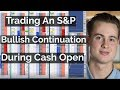 Trading An S&P Bullish Continuation During Cash Open - Live Trading | Axia Futures