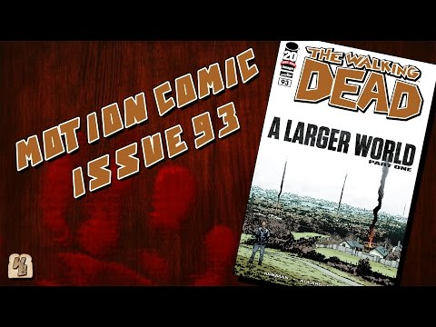 The Walking Dead: Issue 93 (A Larger World Pt. 1) - Motion Comic