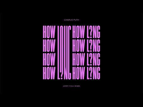 Charlie Puth - How Long (Jerry Folk Remix) [Official Audio]
