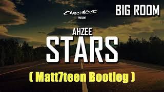 Ahzee - Stars ( Matt7teen Bootleg ) [BASS HOUSE]