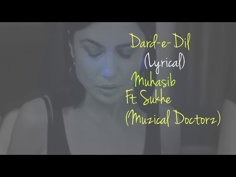 Dard-E-Dil\ Lyrical Video\Musahib\ Ft Sukhe\ Muzical Doctorz