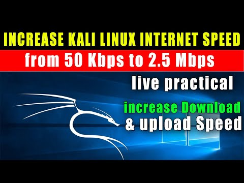 Increase Internet Download Speed In Kali Linux From 50 Kbps To 2.5 Mbps... 100% Working Method !!