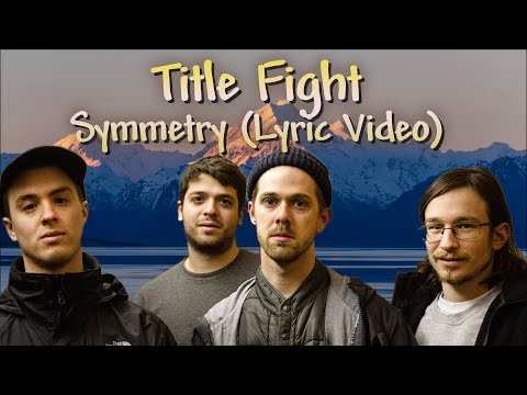 Title Fight - Symmetry Lyrics