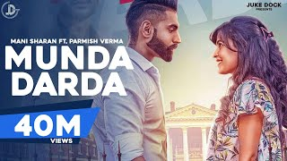 Munda Darda (Full Video) Mani Sharan Ft. Parmish Verma | Latest Punjabi Songs | Juke Dock