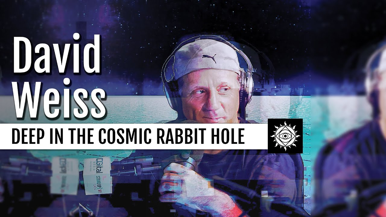 David Weiss | Deep In The Rabbit Hole: Searching For A More Sensible Cosmology