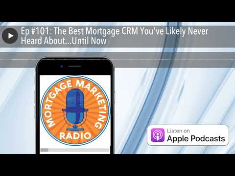 ep-#101:-the-best-mortgage-crm-you've-likely-never-heard-about...until-now