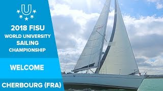 Welcome to the 2018 FISU World University Sailing Championship in Cherbourg, France