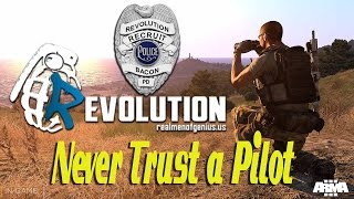 Arma 3 Revolution || Never Trust a Pilot