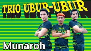 Trio Ubur-Ubur - Munaroh (mp3 Full & Lirik)
