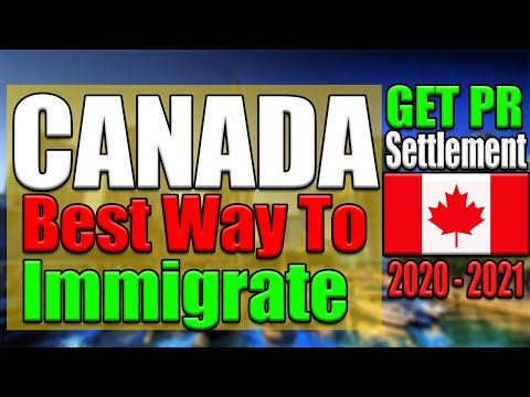 Easiest Way To Immigrate To Canada 2019 - 2020