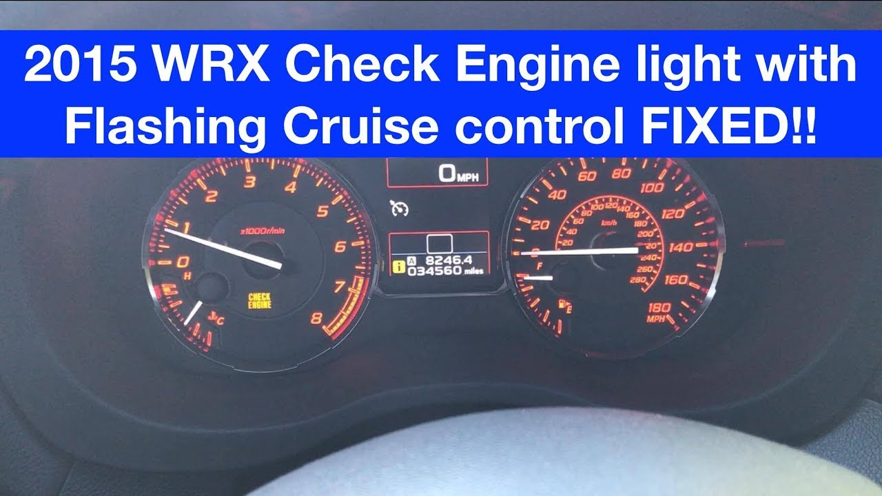2015 Subaru WRX Check Engine Light With Flashing Cruise Control FIXED