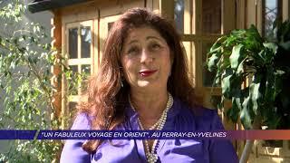 Yvelines | «Un fabuleux voyage en Orient», au Perray-en-Yvelines