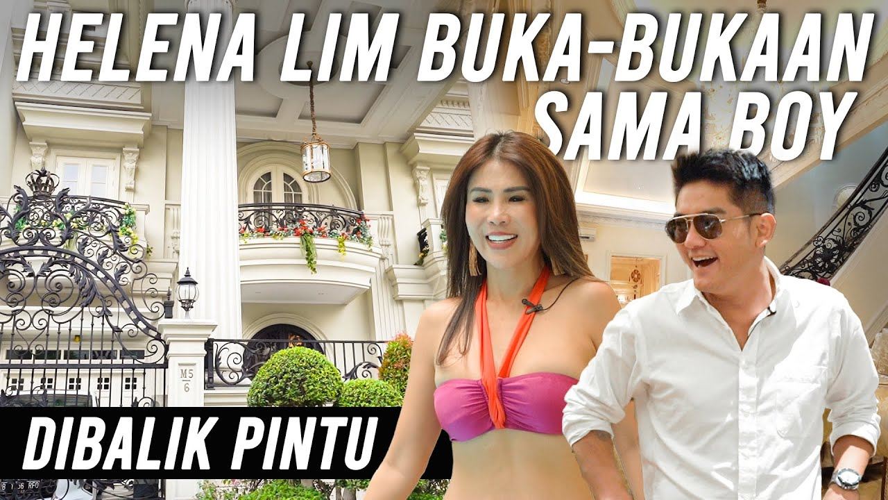 HELENA LIM BUKA-BUKAAN SAMA BOY! CRAZY RICH PIK! | #DibalikPintu