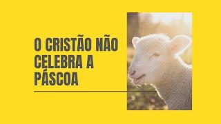 """""""CRISTÃO NÃO CELEBRA A PÁSCOA...""""  -  Pr. Thiago Candonga"""