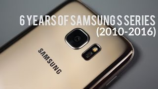 6 Years of Samsung Galaxy S Series  (2010-2016)(, 2016-03-08T14:46:03.000Z)