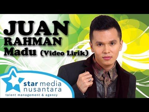 Juan Rahman - Madu (Video Lirik)
