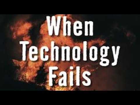 When Technology Fails & When Disaster Strikes