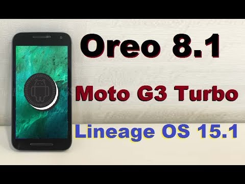 How to Update Android Oreo 8 1 in Motarola Moto G3 Turbo merlin(Lineage OS  15 1)Install and review