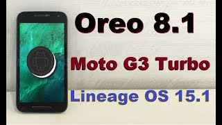 How to Update Android Oreo 8.1 in Motarola Moto G3 Turbo merlin(Lineage OS 15.1)Install and review