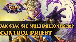 JAK STAĆ SIĘ MULTIMILIONEREM? - CONTROL PRIEST - Hearthstone Decks std (The Boomsday Project)