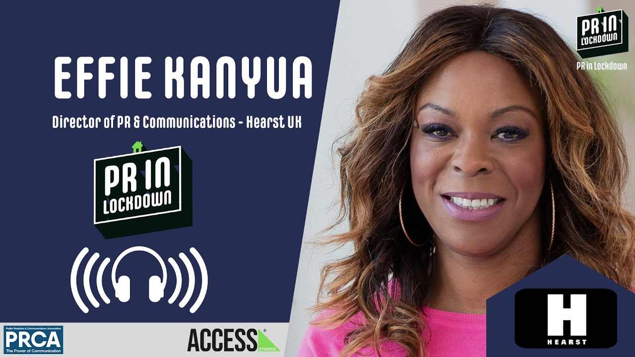 """""""Our work pretty much doubled overnight"""" - Effie Kanyua, Director of PR & Communications - Hearst UK"""