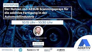 """ADDITIV Automotive: """"Optimierte Scans für die additive Fertigung in der Automobilindustrie"""" - AESUB"""