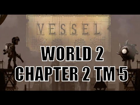 Vessel  World 2 Chapter 2 tm 5