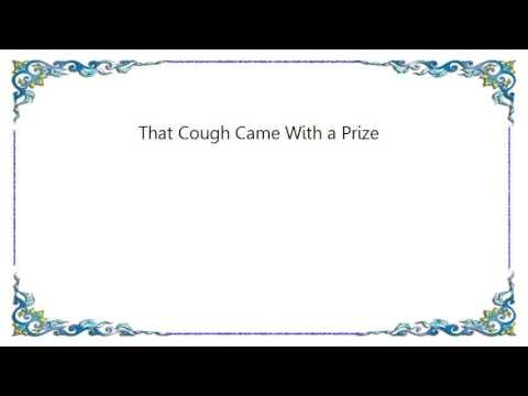 Bloodhound Gang - That Cough Came With a Prize Lyrics