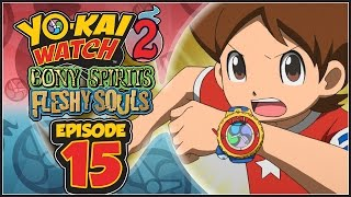 Yo-Kai Watch 2 Bony Spirits / Fleshy Souls - Episode 15 | Model Zero! [English 100% Walkthrough]