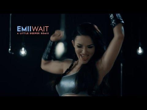 Emii  Wait A Little Deeper Remix