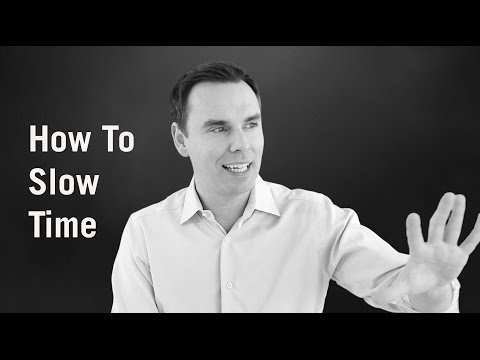 How To Slow Time