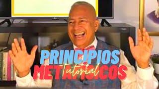 TUTORIAL PRINCIPIOS METAFÍSICOS- por Rubén Cedeño