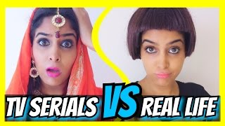 Indian TV Serials VS. Real Life | #AnishaTalks