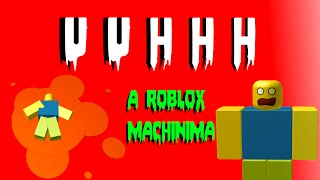 UUHHH - A ROBLOX Machinima