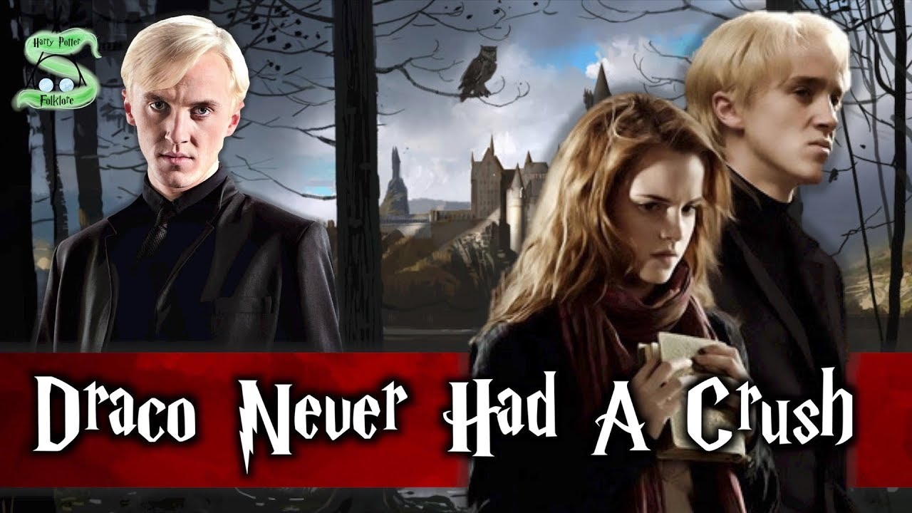 Why Draco Malfoy Never Had A Crush On Hermione Youtube