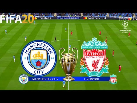 FIFA 20   Manchester City vs Liverpool - UEFA Champions League - Full Match & Gameplay