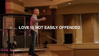 LOVE IS NOT EASILY OFFENDED | PASTOR PHIL JOHNSON