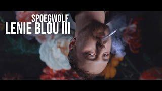 Spoegwolf - Lenie Blou III (Official)