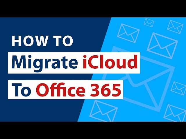 Migrate iCloud Email to Office 365 – Know How to Add iCloud