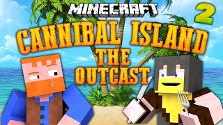 Minecraft ★ CANNIBAL ISLAND: THE OUTCAST (2) - Dumb & Dumber