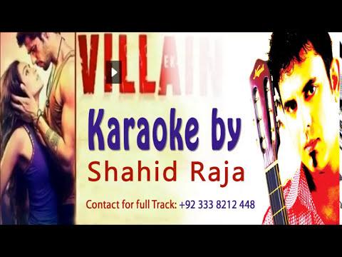 Awari Ek Villain KARAOKE - By Shahid Raja