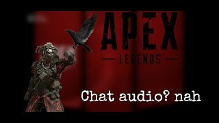 Voice chat audio? Why would you want that?   Apex Legends