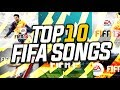 TOP 10 FIFA SONGS OF ALL TIME