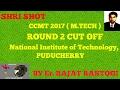 NIT PUDUCHERRY - M.TECH - CCMT 2017 - ROUND 2 - CUT OFF