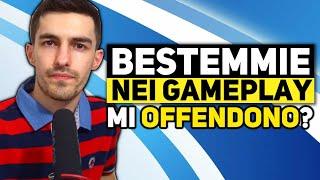 Sono Cattolico: le Bestemmie nei Gameplay mi offendono?