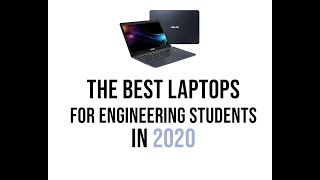 The Best Laptops for Engineering Students in 2020