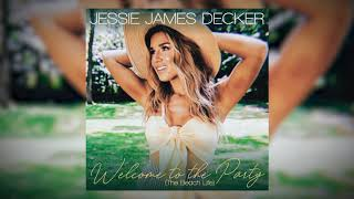 Jessie James Decker - Welcome to the Party (The Beach Life) [Audio]