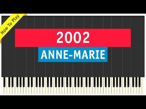 Anne-Marie - 2002 - Piano Cover (Sheet Music & How To Play Tutorial)